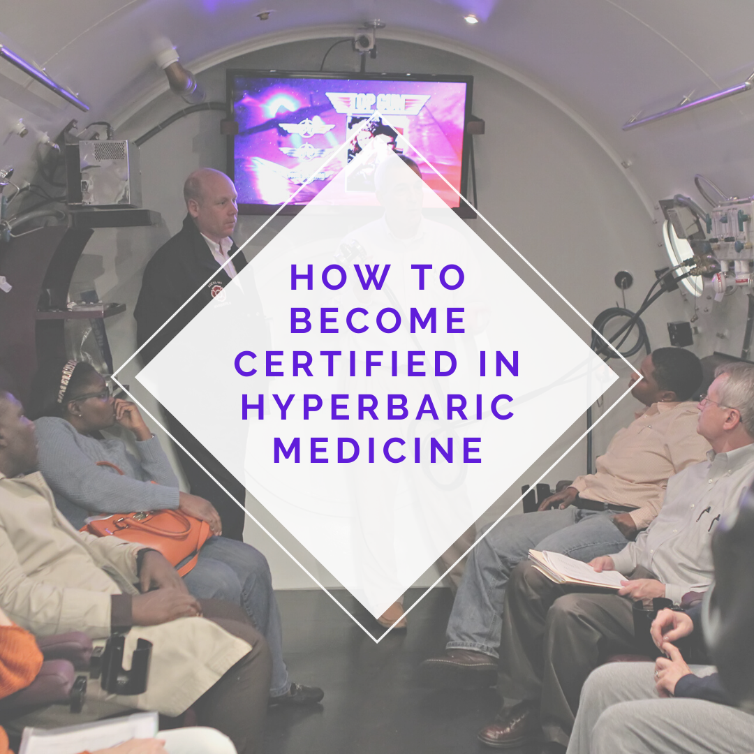 How To Become Certified In Hyperbaric Medicine